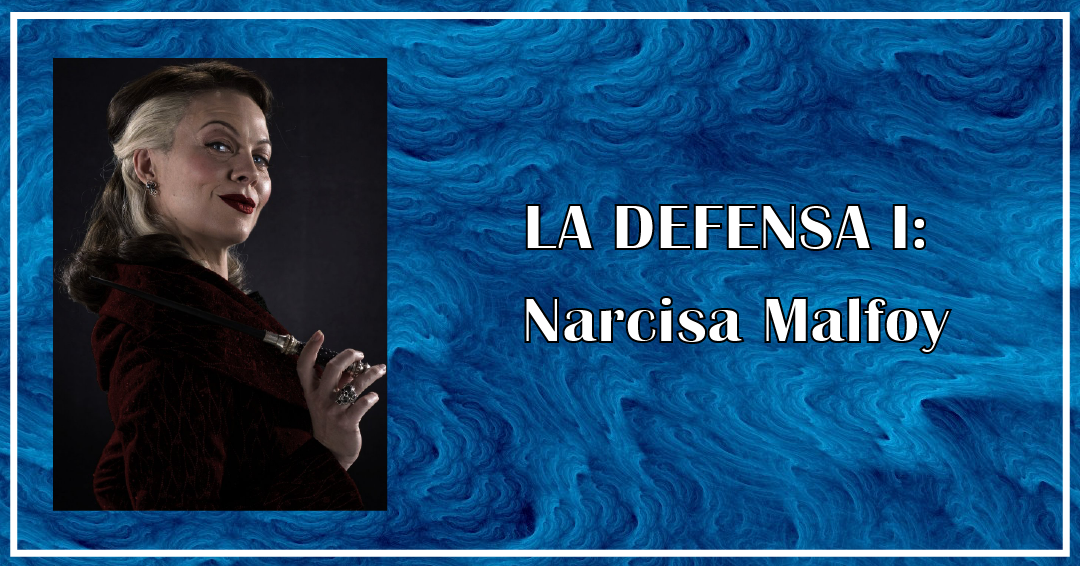 LA DEFENSA - Narcisa Malfoy