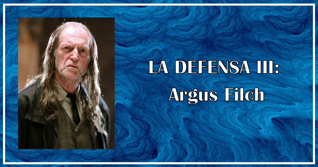 La DEFENSA - Argus Filch
