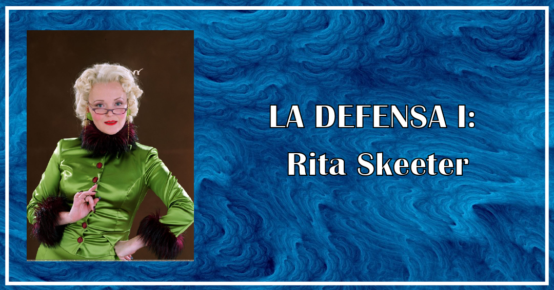 La DEFENSA - Rita Skeeter